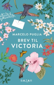 Brev til Victoria (ebok) av Marcelo Puglia