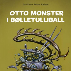 Otto monster i bølletulliball (lydbok) av Jon