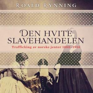 Den hvite slavehandelen (lydbok) av Roald Ryn