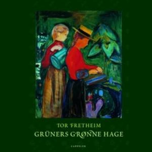 Grüners grønne hage (lydbok) av Tor Fretheim