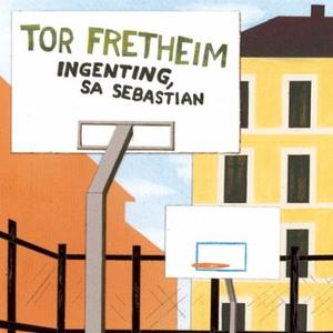 Ingenting, sa Sebastian (lydbok) av Tor Freth