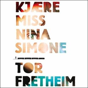 Kjære miss Nina Simone (lydbok) av Tor Frethe