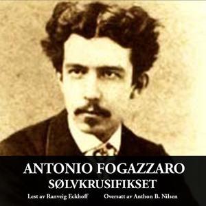 Sølvkrusifikset (lydbok) av Antonio Fogazzaro