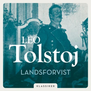 Landsforvist (lydbok) av Leo Tolstoj