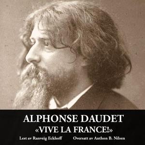 Vive la France! (lydbok) av Alphonse Daudet