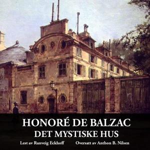 Det mystiske hus (lydbok) av Honoré de Balzac