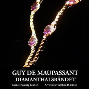 Diamanthalsbåndet (lydbok) av Guy de Maupassa