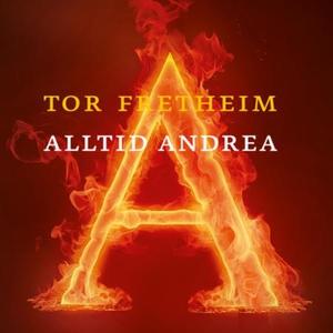 Alltid Andrea (lydbok) av Tor Fretheim