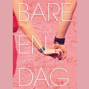 Bare en dag (lydbok) av Gayle Forman