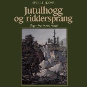Jutulhogg og riddersprang (lydbok) av Ørnulf