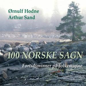 100 norske sagn (lydbok) av Ørnulf Hodne