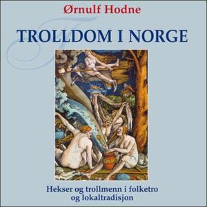 Trolldom i Norge (lydbok) av Ørnulf Hodne