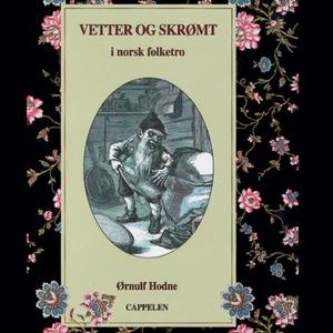 Vetter og skrømt i norsk folketro (lydbok) av