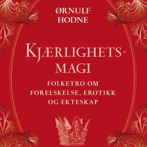 Kjærlighetsmagi (lydbok) av Ørnulf Hodne
