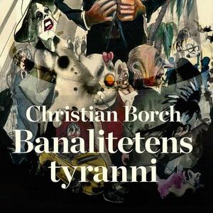 Banalitetens tyranni (lydbok) av Christian Bo