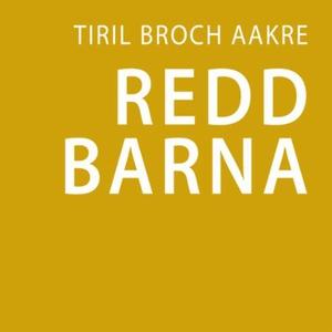 Redd barna (lydbok) av Tiril Broch Aakre