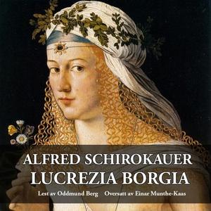 Lucrezia Borgia (lydbok) av Alfred Schirokaue