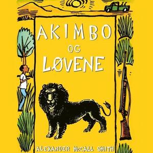Akimbo og løvene (lydbok) av Alexander McCall