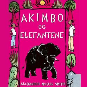 Akimbo og elefantene (lydbok) av Alexander Mc