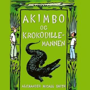 Akimbo og krokodillemannen (lydbok) av Alexan