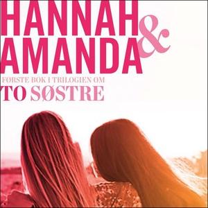 Forsoningen (lydbok) av Hannah Widell, Amanda