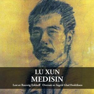 Medisin (lydbok) av Lu Xun