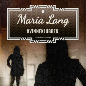 Kvinneklubben (lydbok) av Maria Lang