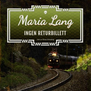 Ingen returbillett (lydbok) av Maria Lang