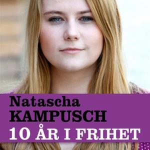 Ti år i frihet (lydbok) av Natascha Kampusch