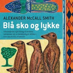 Blå sko og lykke (lydbok) av Alexander McCall