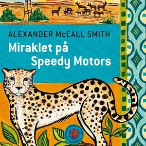 Miraklet på Speedy Motors (lydbok) av Alexand