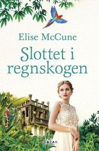 Slottet i regnskogen (ebok) av Elise McCune