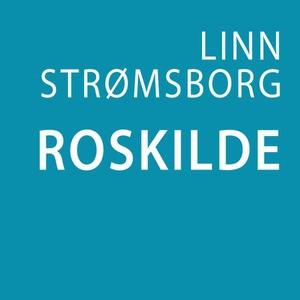 Roskilde (lydbok) av Linn Strømsborg
