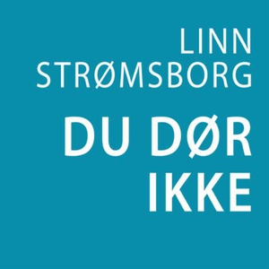 Du dør ikke (lydbok) av Linn Strømsborg