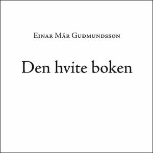 Den hvite boken (lydbok) av Einar Már Gudmund