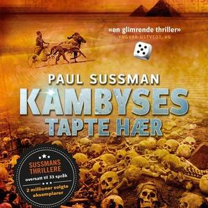 Kambyses tapte hær (lydbok) av Paul Sussman