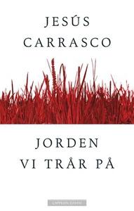 Jorden vi trår på (ebok) av Jesús Carrasco