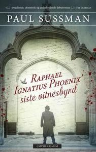 Raphael Ignatius Phoenix' siste vitnesbyrd (e