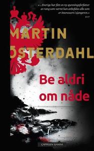 Be aldri om nåde (ebok) av Martin Österdahl