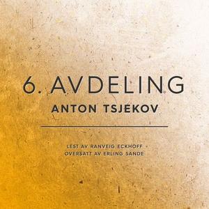 6. avdeling (lydbok) av Anton Tsjekhov
