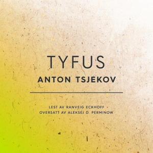 Tyfus (lydbok) av Anton Tsjekhov