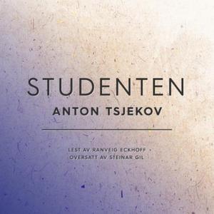Studenten (lydbok) av Anton Tsjekhov