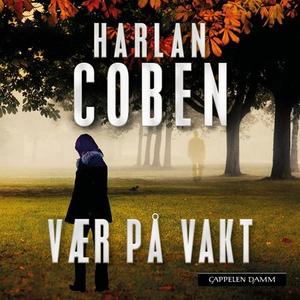 Vær på vakt (lydbok) av Harlan Coben