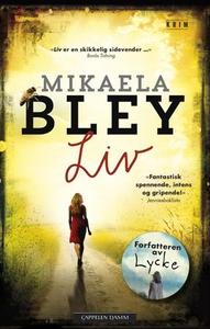 Liv (ebok) av Mikaela Bley