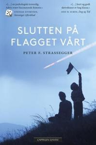 Slutten på flagget vårt (ebok) av Peter Franz