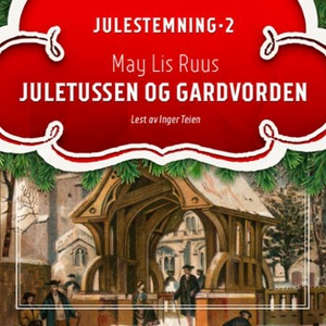 Juletussen og gardvorden (lydbok) av May Lis