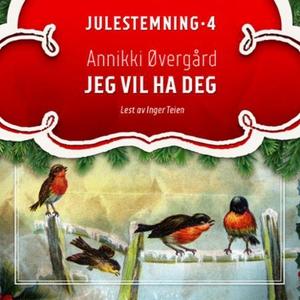 Jeg vil ha deg (lydbok) av Annikki Øvergård