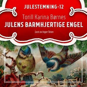 Julens barmhjertige engel (lydbok) av Torill