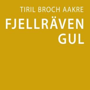 Fjällräven gul (lydbok) av Tiril Broch Aakre