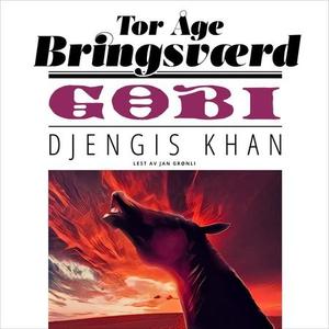 Gobi: Djengis Khan (lydbok) av Tor Åge Brings